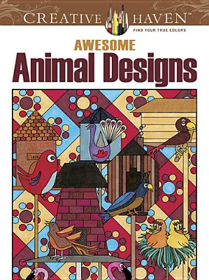 Awesome Animal Designs By Baker , Robin J./ Mcelwain, Kelly A.