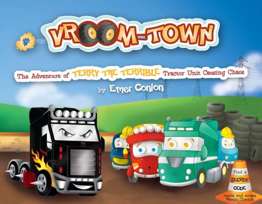 The Adventure of Terry the Terrible Tractor Unit Causing Chaos By Conlon, Emer